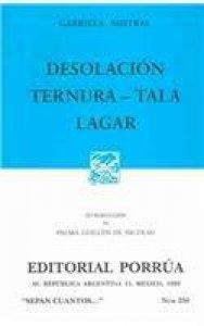Desolación ; Ternura ; Tala ; Lagar