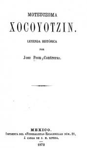 Moteuczoma Xocoyotzin [sic] : leyenda histórica