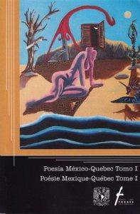 Poésie Mexique-Québec/ Poesía México-Quebec T.01
