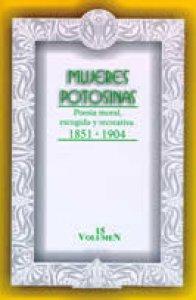 Mujeres potosinas : poesía escogida, moral y recreativa 1851-1904