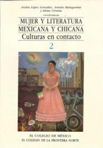 Mujer y literatura mexicana y chicana : culturas en contacto 2