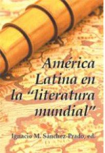 """América Latina en la """"literatura mundial"""""""