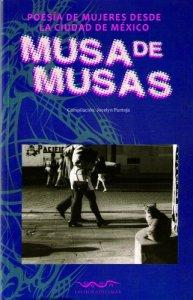 Musa de musas : poesía de mujeres desde la ciudad de México