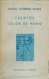 Cuentos color de humo, cuentos frágiles : cuaresma del Duque Job, dominicales, fantasías y viajes