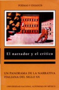 El narrador y el crítico : un panorama de la narrativa italiana del siglo XX