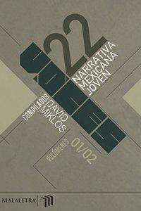 22 voces : narrativa mexicana joven volúmenes 01/02