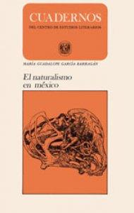El naturalismo literario en México. Reseña y notas bibliograficas