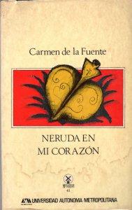 Neruda en mi corazón