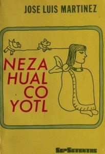 Nezahualcoyotl : textos coleccionados con un estudio preliminar de José Luis Martínez