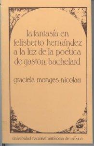La fantasía de Felisberto Hernández a la luz de la poética de Gastón Bachelard