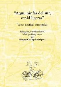Aquí, ninfas del sur, venid ligeras : voces poéticas virreinales