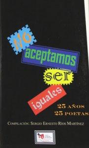 No aceptamos ser iguales : 25 años, 25 poetas