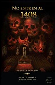 No entren al 1408 : antología en español tributo a Stephen King