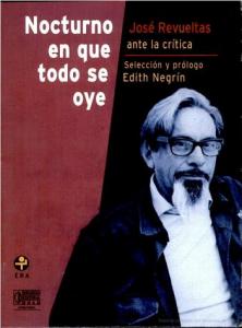 Nocturno en que todo se oye : José Revueltas ante la crítica