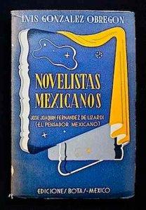 Novelistas mexicanos : Don José Joaquín Fernández de Lizardi : el pensador mexicano