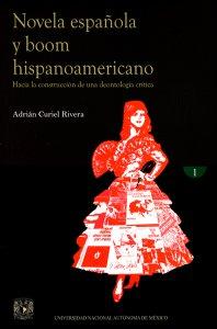 Novela española y boom hispanoamericano. Hacia la construcción de una deontología crítica