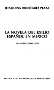 La novela del exilio español en México : catálogo comentado