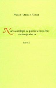 Nueva antología de poetas tabasqueños contemporáneos I