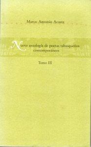Nueva antología de poetas tabasqueños contemporáneos III
