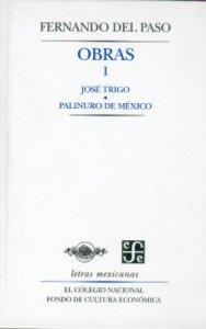 Obras I. José Trigo y Palinuro de México