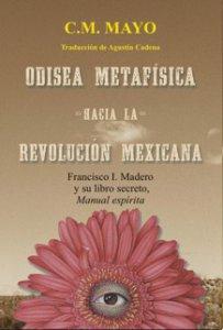 Odisea metafísica : hacia la revolución mexicana : Francisco I. Madero y su libro secreto, Manual espírita