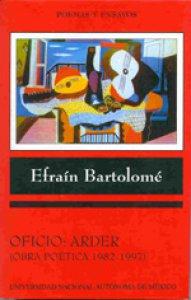 Oficio: arder (obra poética 1982–1997)