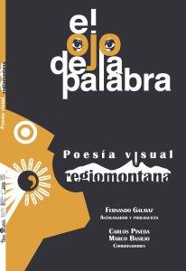El ojo de la palabra : poesía visual regiomontana