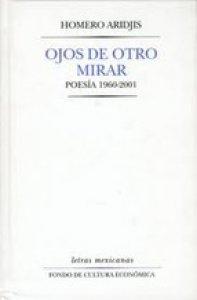 Ojos de otro mirar. Poesía 1960-2001