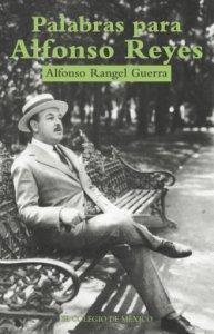 Palabras para Alfonso Reyes