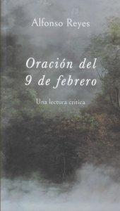 Oración del 9 de febrero de Alfonso Reyes : una lectura crítica