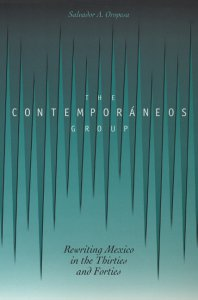 The Contemporáneos group : rewriting Mexico in the thirties and forties