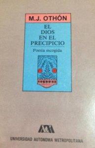 El dios en el precipicio : poesía escogida de Manuel José Othón