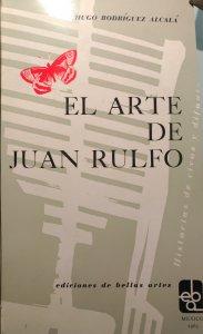 El arte de Juan Rulfo : historias de vivos y difuntos