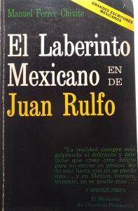El laberinto mexicano en/de Juan Rulfo