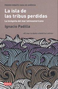 La isla de las tribus perdidas : la incógnita del mar latinoamericano