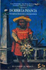 Escribir la infancia : narradoras mexicanas contemporáneas