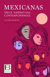 Mexicanas : trece narrativas contemporáneas