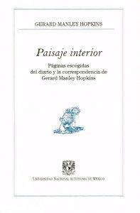 Paisaje interior : páginas escogidas del diario y la correspondencia de Gerard Manley Hopkins