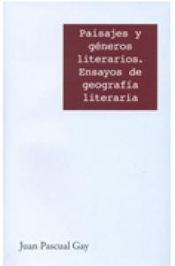 Paisajes y géneros literarios : Ensayos de geografía literaria