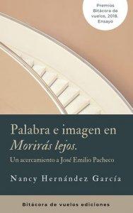 Palabra e imagen en Morirás lejos : un acercamiento a José Emilio Pacheco