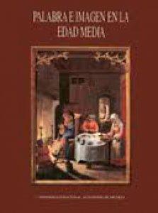 Palabra e imagen en la Edad Media : actas de las IV Jornadas Medievales