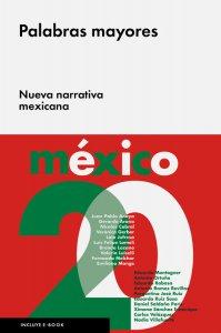 Palabras mayores : nueva narrativa mexicana