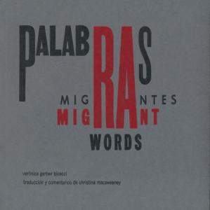 Palabras migrantes = Migrant Words