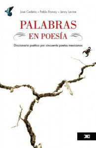 Palabras en poesía : diccionario poético por cincuenta poetas mexicanos