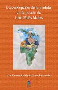 La concepción de la mulata en la poesía de Luis Palés Matos