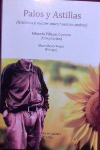 Palos y astillas : historias y relatos sobre nuestros padres