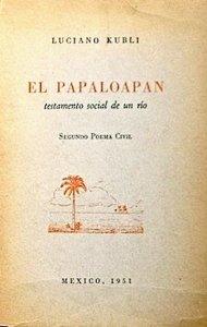 El Papaloapan : testamento social de un río : segundo poema civil