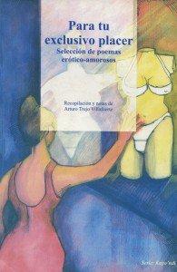 Para tu exclusivo placer : selección de poemas erótico-amorosos