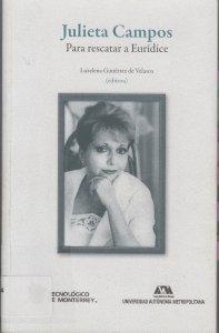 Julieta Campos : para rescatar a Eurídice