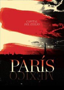 París, capital del exilio / México, capital del exilio